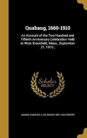 Bog, hardback Quabaug, 1660-1910 af Roger 1857-1924 Foster