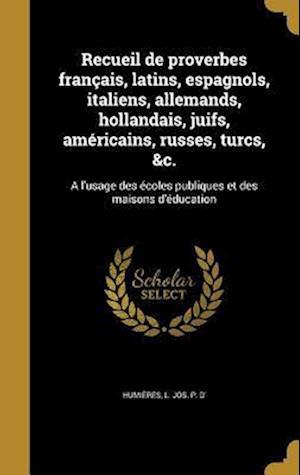 Bog, hardback Recueil de Proverbes Francais, Latins, Espagnols, Italiens, Allemands, Hollandais, Juifs, Americains, Russes, Turcs, &C.