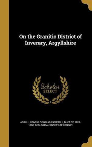 Bog, hardback On the Granitic District of Inverary, Argyllshire