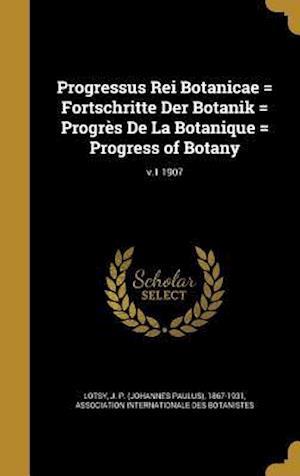 Bog, hardback Progressus Rei Botanicae = Fortschritte Der Botanik = Progres de La Botanique = Progress of Botany; V.1 1907