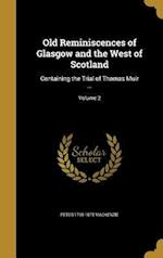 Old Reminiscences of Glasgow and the West of Scotland af Peter 1799-1875 MacKenzie