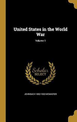 Bog, hardback United States in the World War; Volume 1 af John Bach 1852-1932 McMaster