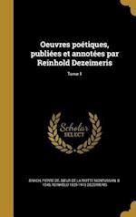 Oeuvres Poetiques, Publiees Et Annotees Par Reinhold Dezeimeris; Tome 1 af Reinhold 1835-1913 Dezeimeris
