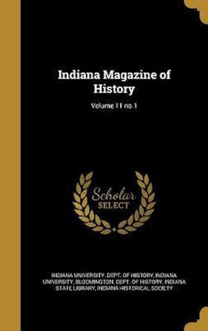 Bog, hardback Indiana Magazine of History; Volume 11 No.1