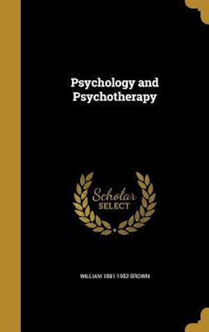 Bog, hardback Psychology and Psychotherapy af William 1881-1952 Brown