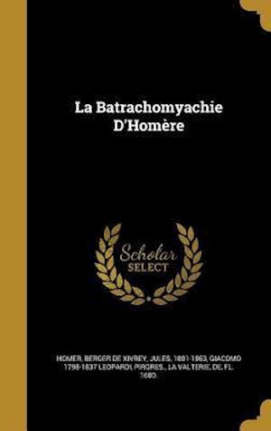 Bog, hardback La Batrachomyachie D'Homere af Giacomo 1798-1837 Leopardi