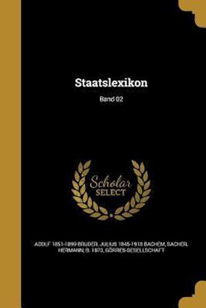 Bog, paperback Staatslexikon; Band 02 af Adolf 1851-1899 Bruder, Julius 1845-1918 Bachem
