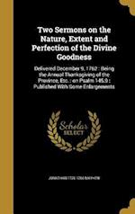 Two Sermons on the Nature, Extent and Perfection of the Divine Goodness af Jonathan 1720-1766 Mayhew