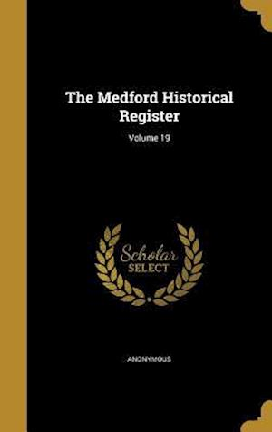 Bog, hardback The Medford Historical Register; Volume 19