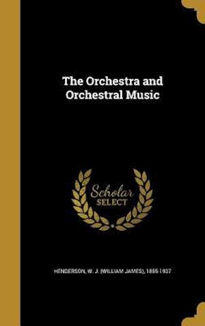 Bog, hardback The Orchestra and Orchestral Music