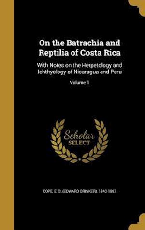 Bog, hardback On the Batrachia and Reptilia of Costa Rica