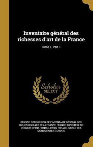 Bog, hardback Inventaire General Des Richesses D'Art de La France; Tome 1, Part 1
