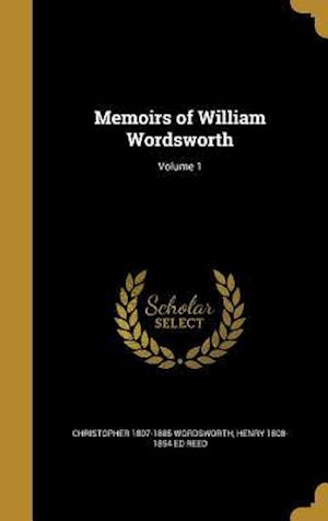 Bog, hardback Memoirs of William Wordsworth; Volume 1 af Christopher 1807-1885 Wordsworth, Henry 1808-1854 Ed Reed