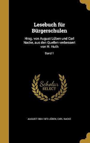 Bog, hardback Lesebuch Fur Burgerschulen af Carl Nacke, August 1804-1873 Luben