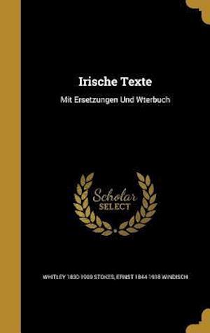 Bog, hardback Irische Texte af Whitley 1830-1909 Stokes, Ernst 1844-1918 Windisch