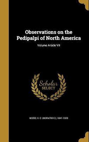 Bog, hardback Observations on the Pedipalpi of North America; Volume Article VII
