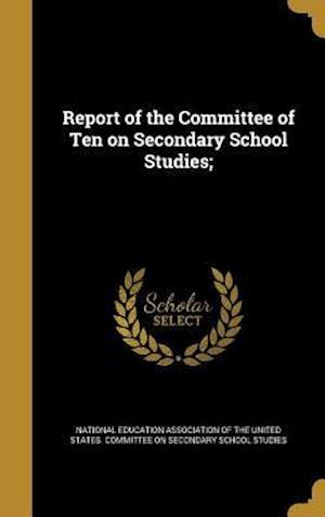 Bog, hardback Report of the Committee of Ten on Secondary School Studies;