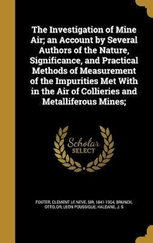 Bog, hardback The Investigation of Mine Air; An Account by Several Authors of the Nature, Significance, and Practical Methods of Measurement of the Impurities Met w af Leon Poussigue