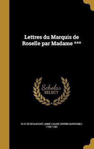 Bog, hardback Lettres Du Marquis de Roselle Par Madame ***