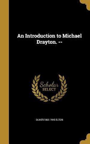 Bog, hardback An Introduction to Michael Drayton. -- af Oliver 1861-1945 Elton