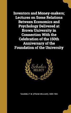 Bog, hardback Inventors and Money-Makers; Lectures on Some Relations Between Economics and Psychology Delivered at Brown University in Connection with the Celebrati