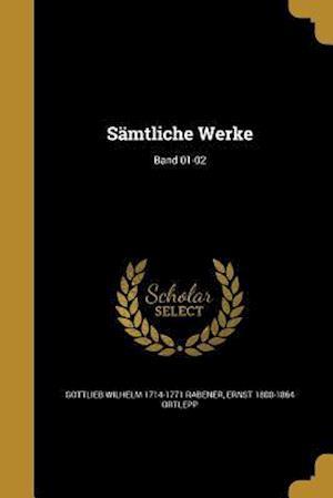 Bog, paperback Samtliche Werke; Band 01-02 af Gottlieb Wilhelm 1714-1771 Rabener, Ernst 1800-1864 Ortlepp