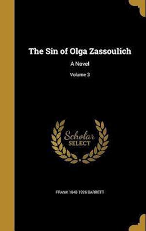 Bog, hardback The Sin of Olga Zassoulich af Frank 1848-1926 Barrett