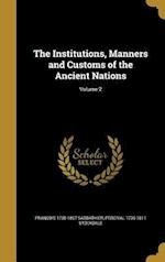 The Institutions, Manners and Customs of the Ancient Nations; Volume 2 af Francois 1735-1807 Sabbathier, Percival 1736-1811 Stockdale