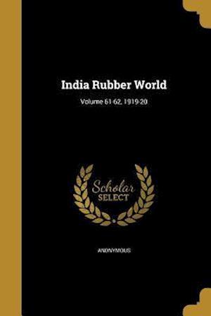 Bog, paperback India Rubber World; Volume 61-62, 1919-20