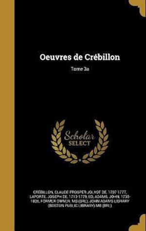 Bog, hardback Oeuvres de Crebillon; Tome 3a