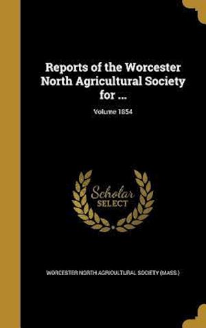 Bog, hardback Reports of the Worcester North Agricultural Society for ...; Volume 1854