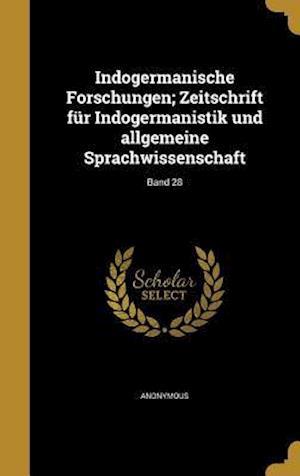 Bog, hardback Indogermanische Forschungen; Zeitschrift Fur Indogermanistik Und Allgemeine Sprachwissenschaft; Band 28