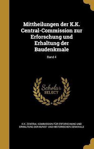 Bog, hardback Mittheilungen Der K.K. Central-Commission Zur Erforschung Und Erhaltung Der Baudenkmale; Band 4
