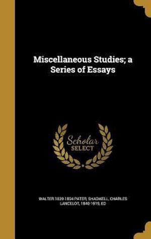 Bog, hardback Miscellaneous Studies; A Series of Essays af Walter 1839-1894 Pater