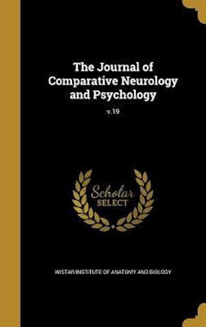 Bog, hardback The Journal of Comparative Neurology and Psychology; V.19