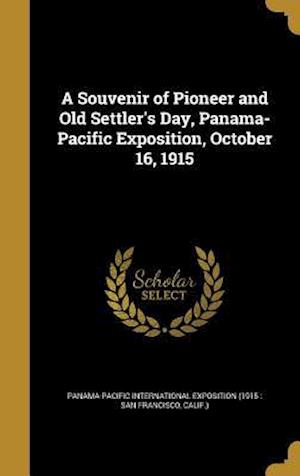 Bog, hardback A Souvenir of Pioneer and Old Settler's Day, Panama-Pacific Exposition, October 16, 1915