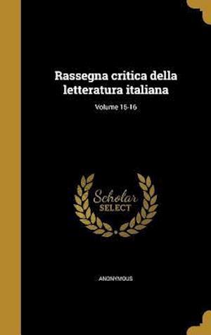 Bog, hardback Rassegna Critica Della Letteratura Italiana; Volume 15-16