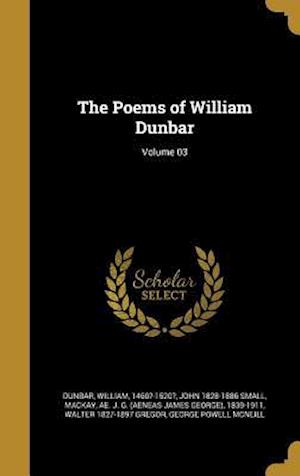 Bog, hardback The Poems of William Dunbar; Volume 03 af John 1828-1886 Small
