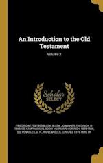 An Introduction to the Old Testament; Volume 2 af Friedrich 1793-1859 Bleek