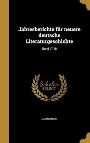 Bog, hardback Jahresberichte Fur Neuere Deutsche Literaturgeschichte; Band 17-18