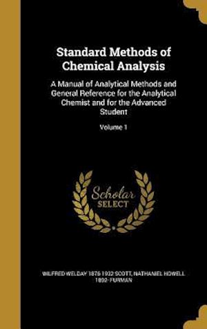 Bog, hardback Standard Methods of Chemical Analysis af Nathaniel Howell 1892- Furman, Wilfred Welday 1876-1932 Scott