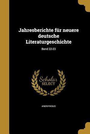 Bog, paperback Jahresberichte Fur Neuere Deutsche Literaturgeschichte; Band 22-23