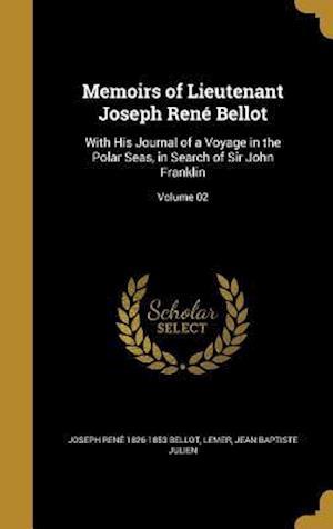 Bog, hardback Memoirs of Lieutenant Joseph Rene Bellot af Joseph Rene 1826-1853 Bellot