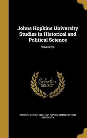 Bog, hardback Johns Hopkins University Studies in Historical and Political Science; Volume 26 af Herbert Baxter 1850-1901 Adams