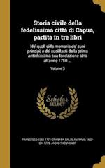 Storia Civile Della Fedelissima Citta Di Capua, Partita in Tre Libri af Jacob Thouvenot, Francesco 1701-1771 Granata