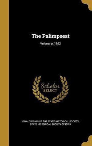 Bog, hardback The Palimpsest; Volume Yr.1922