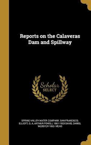Bog, hardback Reports on the Calaveras Dam and Spillway af Arthur Powell 1861-1933 Davis