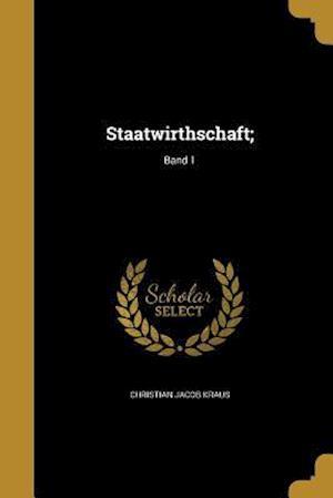 Bog, paperback Staatwirthschaft;; Band 1 af Christian Jacob Kraus