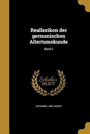 Bog, paperback Reallexikon Der Germanischen Altertumskunde; Band 2 af Johannes 1865- Hoops