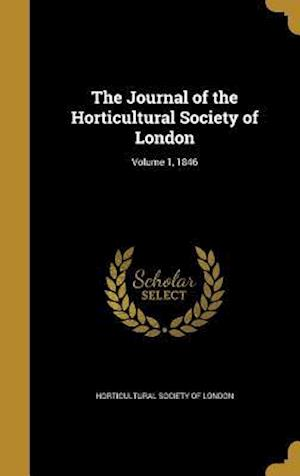Bog, hardback The Journal of the Horticultural Society of London; Volume 1, 1846